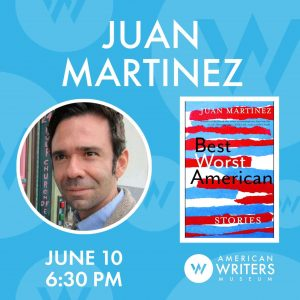 Juan Martinez will take part in a virtual book discussion of Best Worst American hosted by the Chicago Council of the American Writers Museum on June 10, 2020 at 6:30 PM CDT